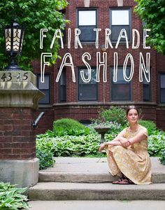 Even your dress can change the world. Fair Trade Fashion.