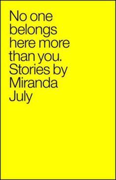 No One Belongs Here More Than You by Miranda July
