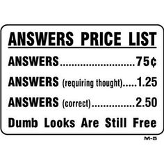 ANSWERS PRICE LIST 7x10 Heavy Duty Indoor/Outdoor Plastic Sign
