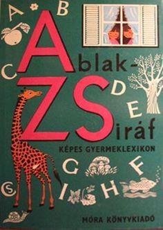 Gyerekkorunk kedvenc könyveinek válogatása: Ablak-zsiráf 80s Design, Book Design, Good Old Times, Hungary, Vintage Posters, Childhood Memories, Cool Cars, Childrens Books, Retro Vintage