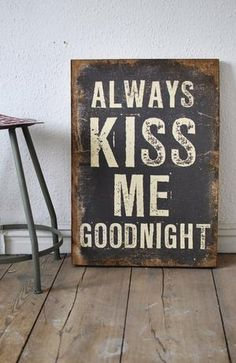 kiss me. kiss me Me Quotes, Quotes To Live By, Night Quotes, Funny Quotes, Always Kiss Me Goodnight, Deco Design, Good Night, Inspire Me, Quote Of The Day