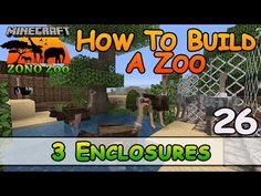 Zoo In Minecraft :: 3 Enclosures :: How To Build :: E26 :: Z One N Only - YouTube