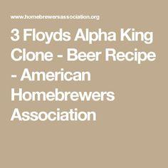 3 Floyds Alpha King Clone - Beer Recipe - American Homebrewers Association
