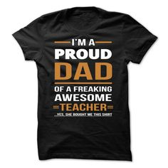 TEACHER DAD, she bought me this shirt T-Shirts, Hoodies, Sweaters