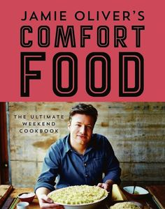 Jamie Oliver's Comfort Food by Jamie Oliver | 23 Cookbooks Food Lovers Actually Want For Christmas
