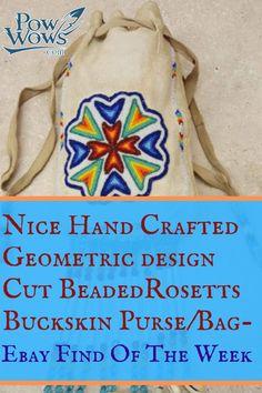 ab634827b4 NICE HAND CRAFTED GEOMETRIC DESIGN CUT BEADED ROSETTES BUCKSKIN PURSE/BAG - eBay  find of the week. Native American ...