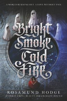Cover Reveal: Bright Smoke, Cold Fire by Rosamund Hodge - On sale September 27, 2016! #CoverReveal