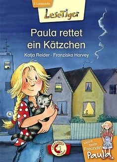 Meine beste Freundin Paula - Paula rettet ein Kätzchen Katja Reider