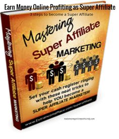 Earn Money Online Profiting as Super Affiliate  Is it actually possible to become a Super Affiliate?  The Short Answer Is Yes.  How?  Just implement the proven steps outlined below and you could start earning your first commissions in less than 30 days.