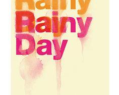 rainy rainy day