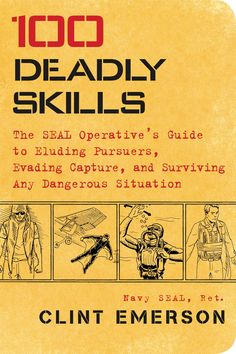 Booktopia has 100 Deadly Skills, The Seal Operative's Guide to Eluding Pursuers, Evading Capture, and Surviving Any Dangerous Situation by Clint Emerson. Buy a discounted Paperback of 100 Deadly Skills online from Australia's leading online bookstore. Urban Survival, Survival Food, Wilderness Survival, Outdoor Survival, Survival Knife, Survival Prepping, Emergency Preparedness, Survival Skills, Survival Hacks