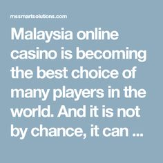 Malaysia online casino is becoming the best choice of many players in the world. And it is not by chance, it can become the top choice of many players in the world like that. To achieve this success, this online gambling system is actually invested carefully in all aspects and it also brings to gamers new gambling experiences. Today, more than a gambling address, Malaysia online casino also is a hot gambling trend which you should not miss. So, to help you know more about Malaysia online…
