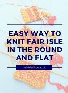 Easy Way to Knit Fair Isle and Other Stranded Colourwork in the Round and Flat | 10 rows a day Fair Isle Knitting Patterns, Knitting Charts, Loom Knitting, Knitting Stitches, Free Knitting, Knitting Machine, Knitting Buttonholes, Knitting Socks, Knitted Hats