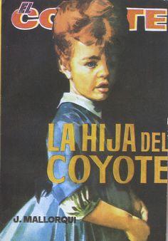 La hija del coyote. Ed. Cid, 1963. (Col. El Coyote ; 112)