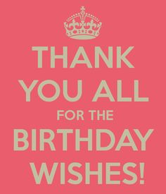 Best Birthday Quotes : Thank you for birthday wishes messages
