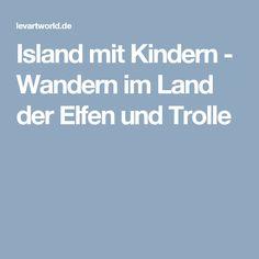 Island mit Kindern - Wandern im Land der Elfen und Trolle