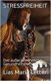 Ratgeber Gesundheit/Ebook bei Amazon/Autor Lias Maria Letter | Unbedingt kaufen | Pinterest