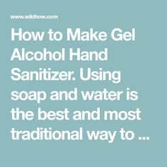 How to Make Gel Alcohol Hand Sanitizer. Using soap and water is the best and most traditional way to get your hands clean, but there are times when you simply can't get to a sink to wash them. Gel alcohol hand sanitizer is an excellent and. Homemade Alcohol, Homemade Soaps, Self Cleaning Fish Tank, Homemade Body Care, National Electric, Natural Disinfectant, The Fragile, Pre And Post, Hand Sanitizer