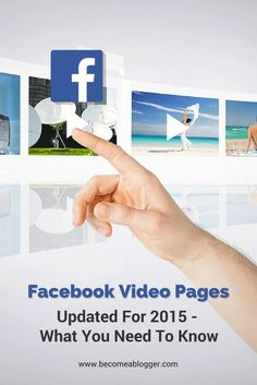 Facebook Video Pages Updated For 2015 - What You Need To Know