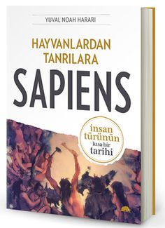 hayvanlardan tanrilara   sapiens - yuval noah harari - kolektif kitap  http://www.idefix.com/kitap/hayvanlardan-tanrilara-sapiens-yuval-noah-harari/tanim.asp