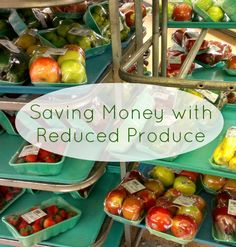 Saving Money with Reduced Produce from Real Food Real Deals