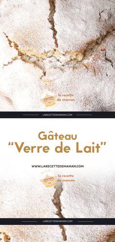"""Gâteau """"Verre de Lait"""" – La Recette de maman Sangria Blanca, Flan, Macarons, Biscuits, Deserts, Food Porn, Dessert Recipes, Cooking, Cake"""