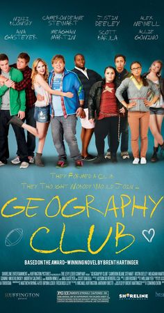 """""""Geography Club"""" - At Goodkind High School, a group of students of varying sexual orientation form an after-school club as a discreet way to share their feelings and experiences. (2013)"""