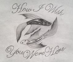 were just two lost souls swimming in a fishbowl, year after year... Pink Floyd. Tattoo.