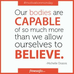 fcf7e4ea44f Our bodies are capable of so much more than we allow ourselves to believe!