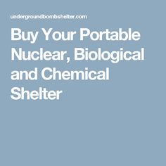 Buy Your Portable Nuclear, Biological and Chemical Shelter