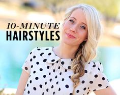 6 Gorgeous Hairstyles You Can Do in 10 Minutes—Or Less!