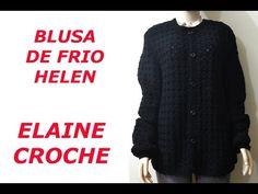 BLUSA DE FRIO HELEN EM CROCHÊ - YouTube