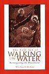 Lost Art of Walking on Water Reimagining the Priesthood