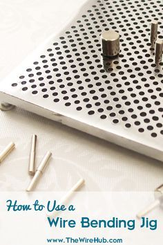 How to Use a Wire Bending Jig
