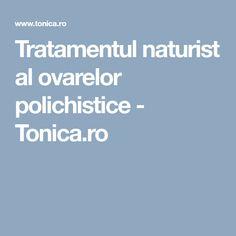 Tratamentul naturist al ovarelor polichistice - Tonica.ro