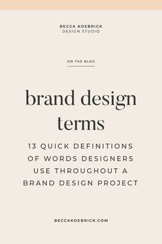 13 quick and easy definitions of words designers use throughout a brand design project. #branddesign #branding