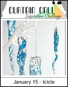 Curtain Call: Curtain Call Inspiration Challenge - Icicle