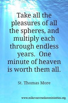 Heaven - it's more than we can think or imagine.