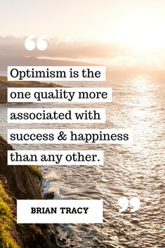 The ultimate quality is optimism