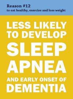 Sleep apnea is one of several risks of obesity. Early onset of dementia has been linked to the instance of sleep apnea, particularly in older women.