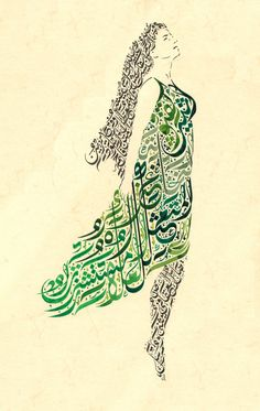 "Imru Qais's Lady- Green The image of a woman in a green dress is illustrated using six lines from Imru al-Qais's 6th century classical Arabic poem ""Let Us Stop and Weep"" hand written in the Jali Diwani script."