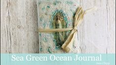 Sea Green Ocean Junk Journal by Jane Chipp! - YouTube Green Ocean, Graphics Fairy, Handmade Journals, Junk Journal, Vintage Images, Diy And Crafts, The Creator, Sea, Creative