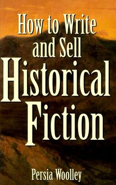 How to Write and Sell Historical Fiction by Persia Woolley http://www.amazon.com/dp/0898797535/ref=cm_sw_r_pi_dp_RLXYub0QBRNZJ