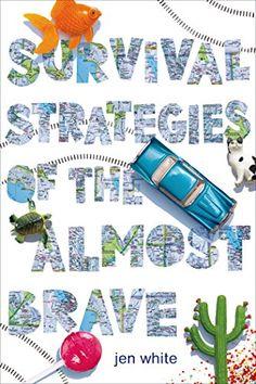 Survival Strategies of the Almost Brave: Jen White: 9780374300845: Amazon.com: Books