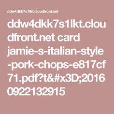 ddw4dkk7s1lkt.cloudfront.net card jamie-s-italian-style-pork-chops-e817cf71.pdf?t=20160922132915