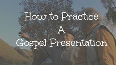 How I help others practice a gospel presentation using the Bridge Illustration