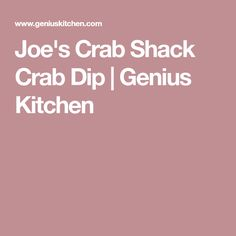 Joe's Crab Shack Crab Dip | Genius Kitchen