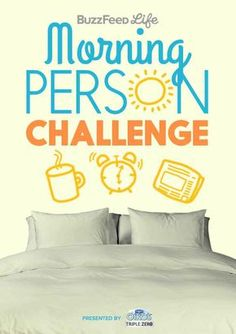 Take The BuzzFeed Morning Person Challenge And Then Take Over The World