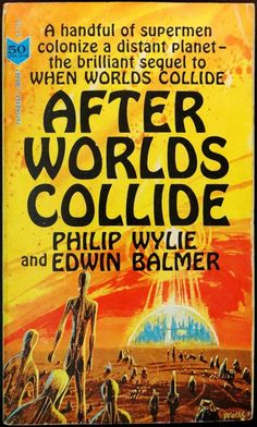 scificovers:  Paperback Library 52-255: After Worlds Collideby Philip Wylie and Edwin Balmer1963. Cover art by Richard Powers.