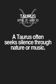 A Taurus often seek silence through nature or music